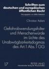 Gefahrabwendungsfolter Und Menschenwuerde Im Lichte Des Unabwaegbarkeitsdogmas Des Art. 1 ABS. 1 Gg - Christian Adam