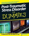 Post-Traumatic Stress Disorder For Dummies® (For Dummies (Psychology & Self Help)) - Mark Goulston