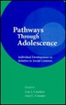 Pathways Through Adolescence: Individual Development in Relation to Social Contexts - Crockett, Ann C. Crouter
