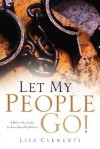 Let My People Go! - Lisa Clements