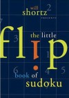 Will Shortz Presents The Little Flip Book of Sudoku - Will Shortz