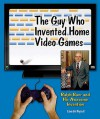 The Guy Who Invented Home Video Games - Edwin Brit Wyckoff