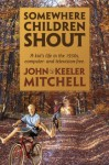 Somewhere Children Shout - John Mitchell