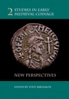Studies in Early Medieval Coinage 2: New Perspectives - Tony Abramson