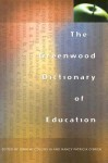 The Greenwood Dictionary of Education - John W III, John Collins