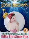 The Housewife Assassin's Killer Christmas Tips (a funny romantic mystery) (Book 3 - The Housewife Assassin Series) - Josie Brown