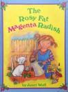 The Rosy Fat Magenta Radish - Janet Wolf