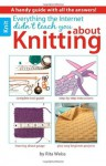 Everything the Internet Didn't Teach You about Knitting - Rita Weiss