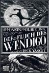 Der Monstrumologe und der Fluch des Wendigo: Roman von Yancey. Rick (2013) Taschenbuch - Yancey. Rick