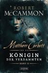 Matthew Corbett und die Königin der Verdammten (Band 2): Roman - Robert McCammon, Nicole Lischewski