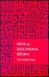 Paths To Educational Reform - William Clark Trow