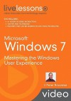 Microsoft Windows 7 Video: Mastering the Windows User Experience - J. Peter Bruzzese