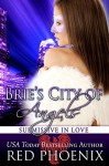 Brie's City of Angels (Submissive in Love, #6) - Red Phoenix, Rebecca Hill