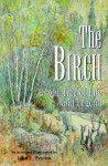 The Birch: Bright Tree of Life and Legend - John L. Peyton