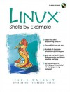 Linux Shells by Example [With CDROM] - Ellie Quigley