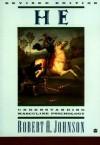 He: Understanding Masculine Psychology (Perennial Library) - Robert A. Johnson