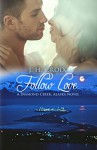 Follow Love (Diamond Creek, Alaska Novels Book 2) - Sumner J. La Croix