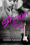 Strum Your Heart Out: A Rock Star Romance (Sinful Serenade Book 2) - Crystal Kaswell