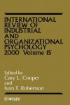 International Review of Industrial and Organizational Psychology, 2000 - Cary L. Cooper, Ivan T. Roberston