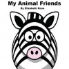 My Animal Friends - Elizabeth Rose