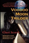 The Voodoo Moon Trilogy - Cheri Scotch