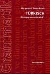 Türkisch. Übungsgrammatik A1-C1 - Margarete I. Ersen-Rasch