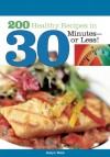 200 Healthy Recipes in 30 Minutes�or Less! - Robyn Webb