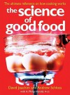 The Science of Good Food: The Ultimate Reference on How Cooking Works - David Joachim, Andrew Schloss