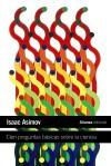 Cien preguntas basicas sobre la ciencia - Isaac Asimov
