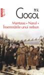 Mantaua. Nasul. Însemnările unui nebun - Nikolai Gogol, Emil Iordache