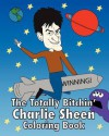 The Totally Bitchin' Charlie Sheen Coloring Book - Jeff Pollack, Lane Steinberg, Liz Champagne