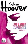 Love and Confess: Roman (dtv junior) - Colleen Hoover, Katarina Ganslandt