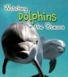 Watching Dolphins in the Oceans - Elizabeth Miles