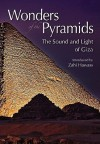 Wonders of the Pyramids: The Sound and Light of Giza - Zahi A. Hawass
