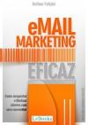 Email Marketing Eficaz - Como conquistar e fidelizar clientes com uma newsletter (Portuguese Edition) - Dailton Felipini
