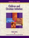 Children and Christian Initiation Journal for Youth Ages 11-14: Catholic Edition - Kathy Coffey