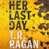 Her Last Day - T.R. Ragan