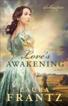 Love's Awakening (The Ballantyne Legacy Book #2): A Novel - Laura Frantz