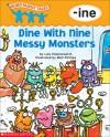 Dine With Nine Messy Monsters: -ine - Liza Charlesworth, Matt Phillips