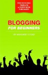 Blogging for Beginners - Margaret, S Stead