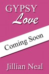 Gypsy Love: A Gypsy Beach Novel - Jillian Neal, Chasity Jenkins-Patrick
