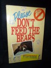 Please Don't Feed the Bears - Gary Richmond
