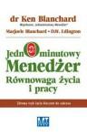 Jednominutowy Menedżer Równowaga życia i pracy - Ken Blanchard, Marjorie Blanchard, D.W. Edington