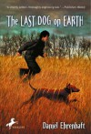 The Last Dog on Earth - Daniel Ehrenhaft