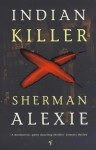 Indian Killer - Sherman Alexie