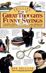 Phillips' Book of Great Thoughts & Funny Sayings: A Stupendous Collection of Quotes, Quips, Epigrams, Witticisms, and Humorous Comments. For Personal Enjoyment and Ready Reference. - Bob Phillips