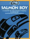 Salmon Boy: A Legend of the Sechelt People - Donna Joe, Charlie Craigan