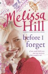 Before I Forget - Melissa Hill