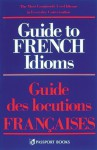 Guide to French Idioms - Peter Lupson