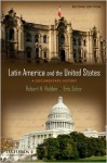 Latin America and the United States: A Documentary History - Robert Holden, Eric Zolov